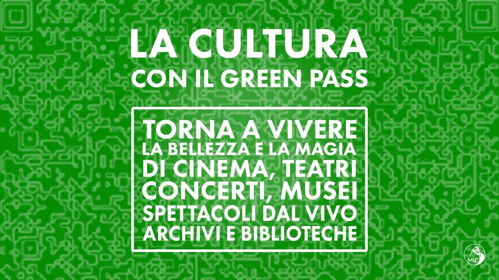 Avviso – Dal 6 agosto l'accesso ai luoghi della cultura è consentito solo con il Green Pass