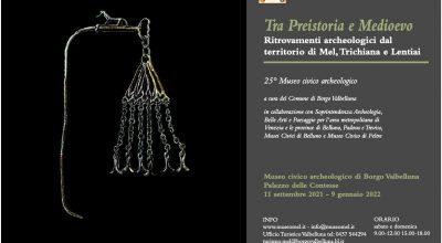 """""""Tra preistoria e Medioevo – Ritrovamenti archeologici dal territorio di Mel, Trichiana e Lentinai"""" – Una mostra per i 25 anni del Museo di Mel (Bl)"""